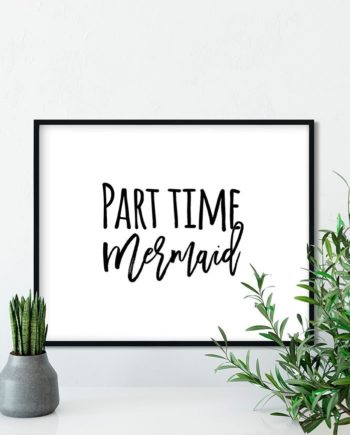 Modern part time mermaid black typography on white quote art preview