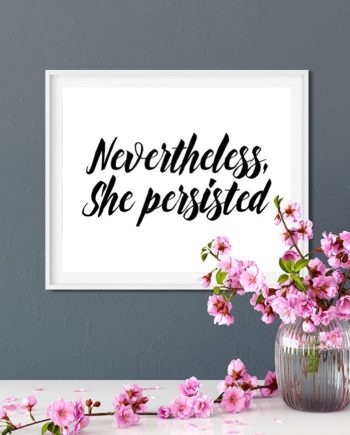 Modern quote typography nevertheless she persisted fashion